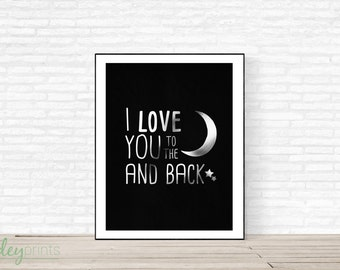 I love you to the moon and back quote print, home, silver, foil, black