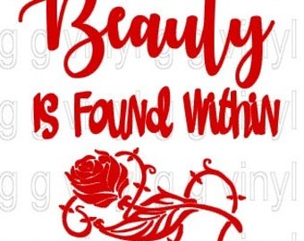 SVG Disney Beauty & The Beast Belle Beauty Is Found Within Rose Disney World Cutting File -  Disney SVG File