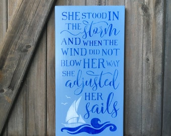 She Stood In The Storm Adjusted Her Sails, Beach Nautical Sign, Coastal Decor, Inspirational, Made To Order