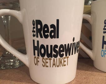 The Real Housewives Coffee Mugs, Real Housewives Mug Personalized with your town, Fun Mug for the Real Housewive, Fun Girls Coffee Mug