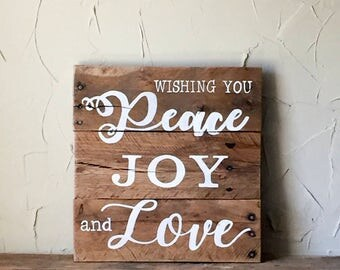 Rustic wood sign - rustic pallet sign - hand painted sign - upcycled home decor - peace, joy and love - rustic decor - house warming gift