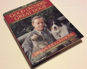 Dog Training Book - Good Owners Great Dogs - Brian Kilcommons - Dog Training Manual - Dogs -