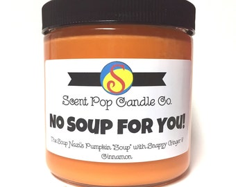 No Soup For You, Seinfeld Inspired Soy Candle
