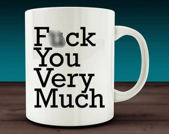 F*ck You Very Much Mug (W41)