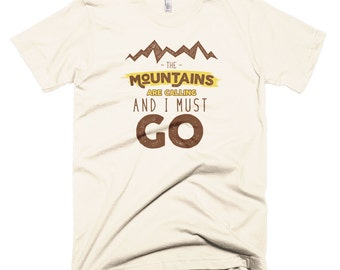 The Mountains are Calling and I Must Go, Outdoor Camping Shirt