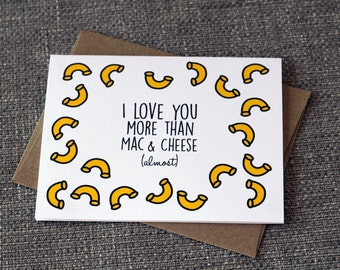 I Love You More Than Mac and Cheese (Almost) Romance Cute Greeting Card