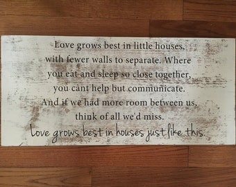Love grows best in little houses distressed sign
