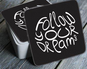 Follow Your Dreams  - Coasters Set of 4