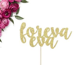 Foreva Eva Cake Topper | Wedding Cake Topper | Forever and Ever Wedding Cake Topper | Forever Cake Topper | Gold Glitter Cake Topper