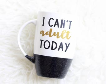 I can't adult today, glitter coffee mug, gift for her, glitter mug, adult mug, gifts under 20, glitter coffee cup