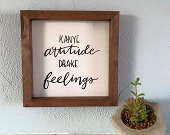 Kanye Attitude, Drake Feelings