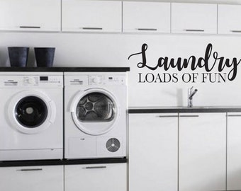 Laundry Room | Loads of Fun | Vinyl Decal| Computer Decal | Car Decal | Vinyl Decal | Decal | Custom Decal |