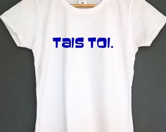 french tshirt tais toi shirt french t-shirt french top tee womens top shirt french saying shirt graphic tee shirt womens fashion top gifts