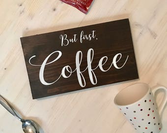 But First Coffee Sign - Kitchen Sign - Coffee Sign
