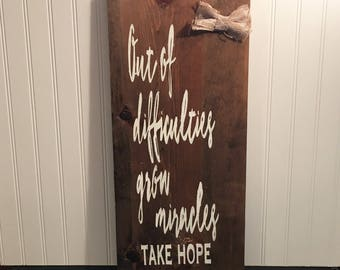 Out of Difficulties Grow Miracles, Take Hope - Rustic Wood Plaque - For the Wall or Stand on the shelf - Adoption Fundraising