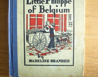 Little Philippe of Belgium by Madeline Brandeis - Children of All Land Series HC - 1930
