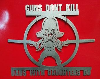 yosemite sam gun sign for dads of daughters - Yosemite Sam Halloween Costume