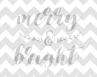 Merry and Bright SVG, Christmas SVG, Merry Christmas SVG, Holiday Svg, Christmas Dxf, Merry and Bright Cut File, Silhouette, Cricut