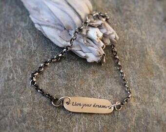 SILVER QOUTE BRACELET - Live Your Dreams - Rustic Bracelet