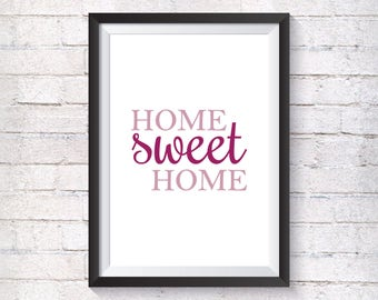 Home Sweet Home Print, Digital Print, Instant Download, Home Quote, Modern Home Decor, Wall Art, Home Wall Art, Colorful Home Print - (D030)