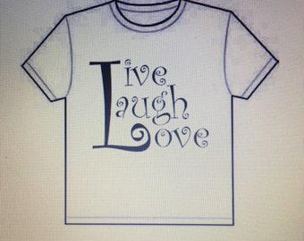 Live,Laugh,Love shirt
