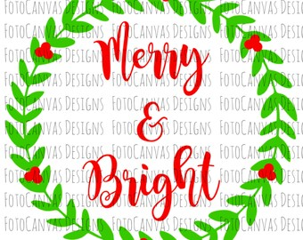 Merry and Bright, SVG, Silhoutte Cameo, Cricut, Cutting File, Cutting Machine, Merry Christmas, Happy Holidays, Holiday, Christmas SVG Files