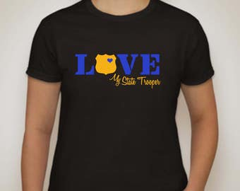 Love My State Trooper Shirt- State Police shirt-State Trooper Wife shirt