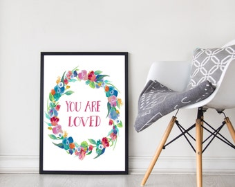 You Are Loved | Nursery Decor | Wall Art | Print | Floral | Watercolour | Wreath