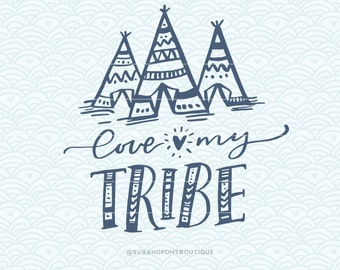 SVG Cuttable Vector - Love My Tribe - SVG Vector file. Print or Cricut /Sillouette. Home Quote Calligraphy Hand lettering Family