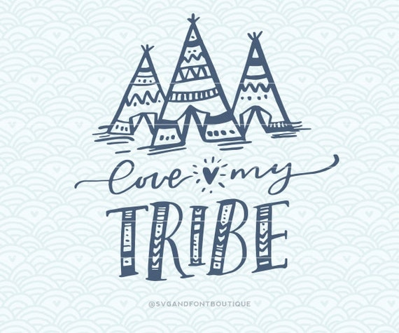 Download SVG Cuttable Vector Love My Tribe SVG Vector file. Print