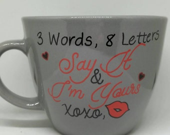 3 words, 8 letters, Say it & I'm yours- gossip girl-16 oz grey mug