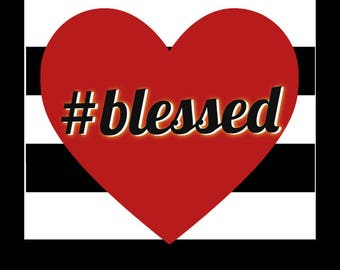 Printable: #blessed black, white and red heart with stripes