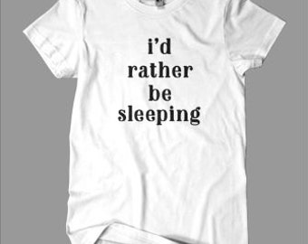 I's Rather Be Sleeping graphic tee - lazy - funny shirt