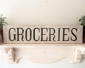 GROCERIES SIGN/farmhouse signs,vintage style signs,hand made signs, hand painted signs, distressed signs, wooden signs, kitchen signs