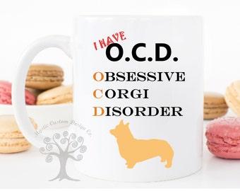 OCD Corgi Mug - Obsessive Corgi Disorder Mug - Corgi mug - Corgi Gifts - Gift For Corgi Lover - Corgi - Dog Mug - Funny Corgi Mug