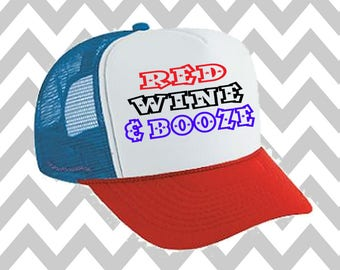 Red Wine and Booze Trucker Hat Snapback Hat Custom Trucker Hat USA Trucker Hat 4th of July Trucker Hat Patriotic Hat  Drinking Hat Lake Hat