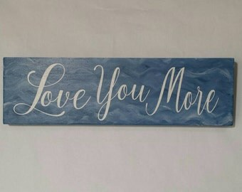 Love You More, wooden sign, wedding gift, house warming gift
