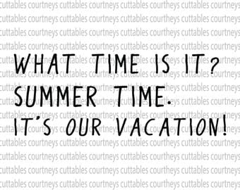 what time is it summer time it's our vacation svg/ png file