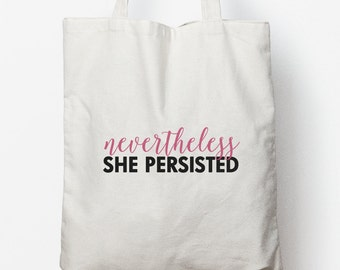 Nevertheless She Persisted Tote