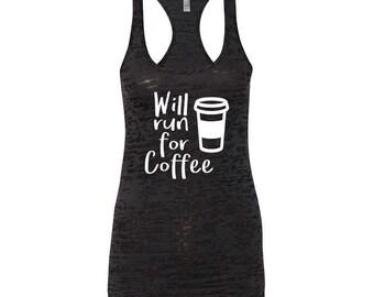 Will Run For Coffee burnout tank, Workout Shirt, Funny Workout, Fitness Shirt, Running Shirt, Gym Wear, Training Shirt