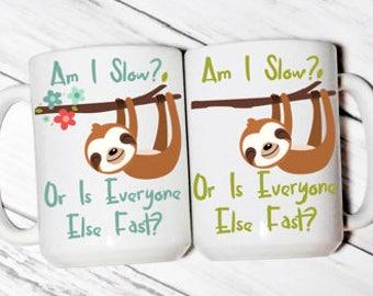 Sloth Coffee Mug - Sloth Mug - Sloth - Runner - Runner Mug - Runner Gift - Gift for Runners - Funny Mug - Humorous Mug - Slow Runner