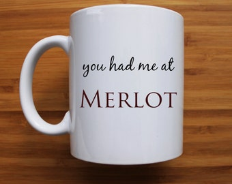 You had me at merlot mug, gift, wine, coffee mug, ceramic mug