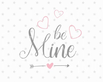 Valentine svg Be Mine svg Be Mine svg file Valentine's Day svg Love svg Valentine svg Love Svg file Valentine's Day SVG Silhouette Cricut