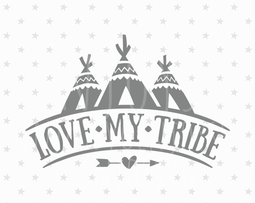 Download Love My Tribe SVG file Family svg Tribal svg file Family svg