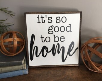 It's So Good To Be Home Painted Wood Sign. Home Wood Sign. Rustic Painted Sign. Painted Sign. Handcrafted Sign. Home. Gift. Fixer Upper