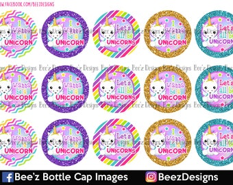 Let's All Be Unicorns- INSTANT DOWNLOAD- 1 inch Bottle Cap Images