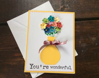 You're Wonderful - Mother's Day - Birthday -  Friendship- Thank You -  handmade card