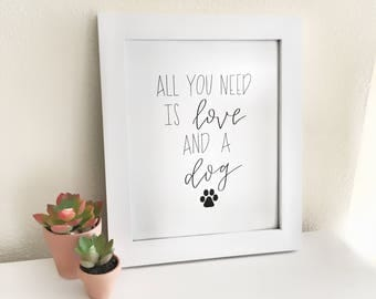 All you need is love and a dog, Dog art, Dog decor, Love quote, Home decor, Wall decor, Gift for dog owner, Dog, Dog mom gift, Puppy gift