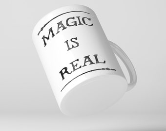 Magic is Real Coffee Mug , Cup, with wizard wand, spell, witch
