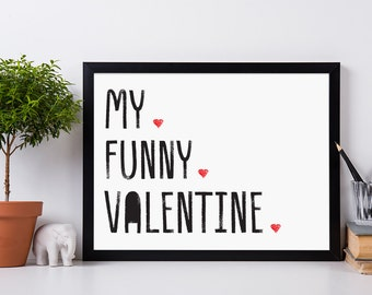 My Funny Valentine Framed Digital Print, Hearts, Love, Valentine's Day Gift, Typographic Wall Art, Monochrome, Gift for Him, Gift for Her